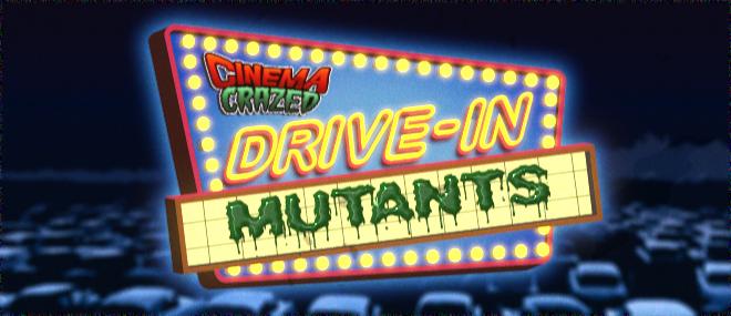 DriveinMutants